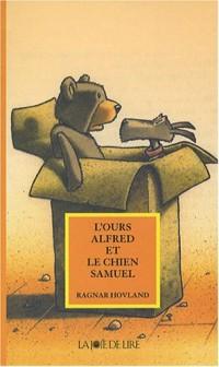 L'ours Alfred et le chien Samuel