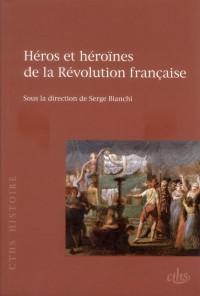 Heros et Heroines de la Revolution Française