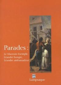 Parades : Le Mauvais Exemple, Léandre hongre, Léandre ambassadeur