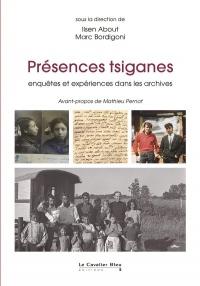 Présences tsiganes : Enquêtes et expériences dans les archives