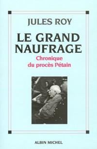 Le grand naufrage : Chronique du procès Pétain