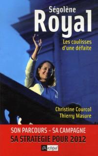 Ségolène Royal : Les coulisses d'une défaite