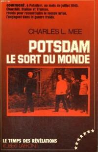 Potsdam le sort du monde - Comment, à Potsdam, au mois de juillet 1945, Churchill, Staline et Truman, réunis pour reconstruire le monde brisé, l'engagent dans la guerre froide.