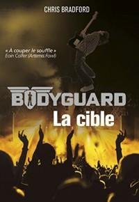 Bodyguard T4 - La Cible