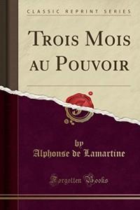 Trois Mois Au Pouvoir (Classic Reprint)