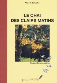 LE CHAI DES CLAIRS MATINS