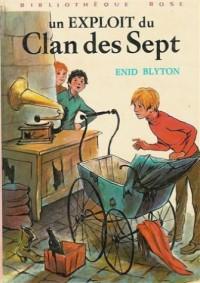 Un exploit du clan des sept : Collection : Bibliothèque rose catonnée