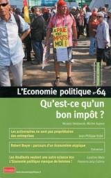 L'Economie politique, N° 64, octobre 2014 : Qu'est-ce qu'un bon impôt ?