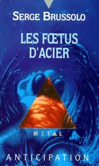 Foetus d'acier