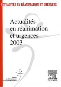 Actualités en réanimation et urgences 2003. : 31ème congrès de la Société de réanimation de langue française
