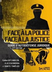 Face à la police / Face à la justice : Guide d'autodéfense juridique