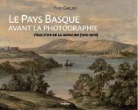 Le pays basque avant la photographie