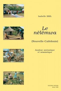 Le Nêlêmwa (Nouvelle-Calédonie). Analyse syntaxique et sémantique.