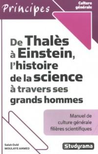 De Thalès à Einstein, l'histoire de la science à travers ses grands hommes