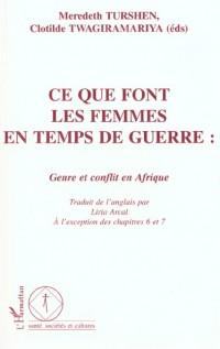 Ce que font les femmes en temps de guerre : genre et conflit en afrique