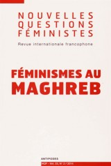 Nouvelles Questions Feministes, Vol. 33(2)/2014. Feminismes au Maghre B