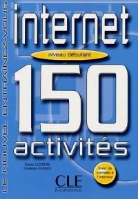 Internet Niveaux A1 / A2 : 150 activités