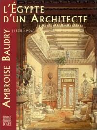 Egypte d'un architecte ambroise baudry 1838-1906