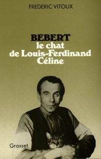 Bébert: Le chat de Louis-Ferdinand Céline