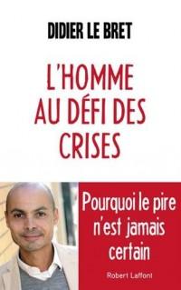 L'Homme au défi des crises