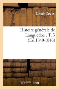 Histoire de Languedoc  T  3  ed 1840 1846