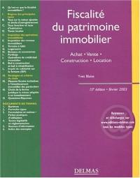 Fiscalité du patrimoine immobilier : Achat - Vente - Construction - Location