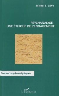 Psychanalyse : une éthique de l'engagement