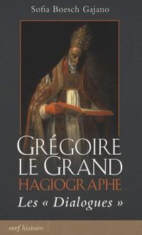 Grégoire le Grand Hagiographe : Les Dialogues