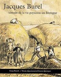 Jacques Burel Témoin de la Vie Paysanne en Bretagne