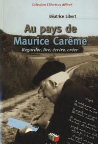 Au pays de Maurice Carême : Regarder, lire, écrire, créer