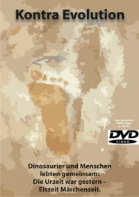 Kontra Evolution. Dinosaurier und Menschen lebten gemeinsam: Die Urzeit war gestern - Eiszeit Märchenzeit. DVD-Video 108 Min. (Livre en allemand)