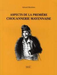 Aspects de la premiere chouannerie mayennaise