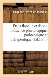 Étude de l'action de la flanelle en contact direct avec la peau: et de son influence physiologique, pathologique et thérapeutique