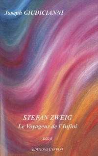Stefan Zweig : Le voyageur de l'infini
