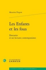 Les enfants et les fous : Descartes et ses lectures contemporaines