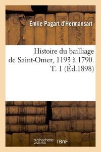 Hist  du Bailliage de St Omer  ed 1898