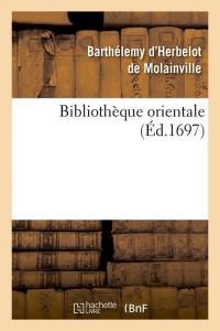 Bibliotheque Orientale  ed 1697