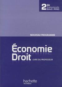 Economie Droit 2de Bac Pro - Livre professeur - Ed.2010