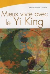 Mieux vivre avec le Yi King : La Voie du Ciel et de la Terre