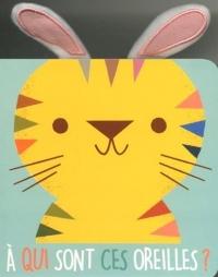 A qui sont ces oreilles ? : Tigre