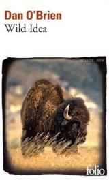 Wild Idea: Des bisons à la terre et de la terre aux bisons [Poche]