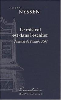 Le mistral est dans l'escalier : Journal de l'année 2006