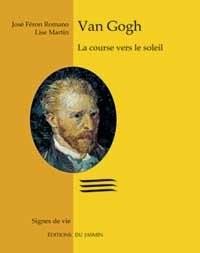 Van Gogh : La course vers le soleil