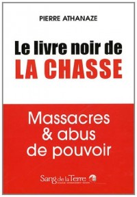 Chasse : Revelations Sur un Massacre National