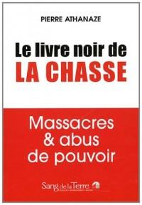 Chasse : Revelations Sur un Massacre National
