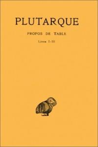 Oeuvres morales, tome 9, 1ère partie : Traité 46 - Propos de table, livres 1-3 (édition bilingue français/grec)