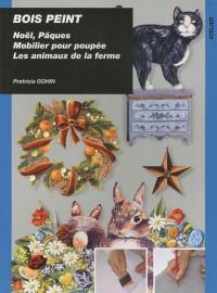 Bois peint : Pâques, Noël, mobilier pour poupées, Les animaux de la ferme