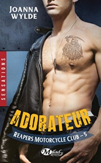 Reapers Motorcycle Club, T5 : Adorateur