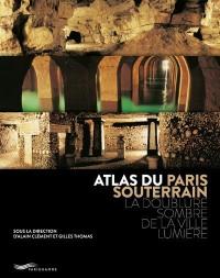 Atlas du Paris souterrain