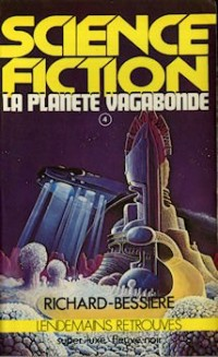La planète vagabonde : Série : Lendemains retrouvés : Collection : Science fiction : Super luxe fleuve noir n° 42 / 4